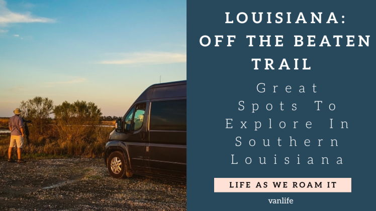 Vanlife Resources, Travel couple, Louisiana, Travel tips